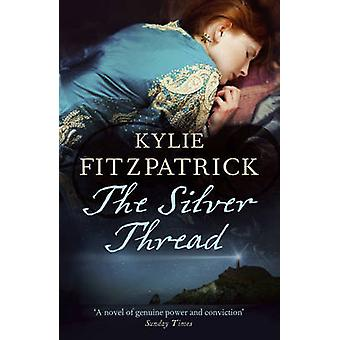 The Silver Thread by Kylie Fitzpatrick - 9781908800596 Book