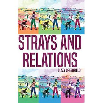 Strays and Relations - The Five Hours and Four Decades of Dizzy Greenf