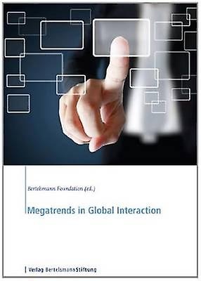 Megatrends in Global Interaction by BertelshomHommes Stiftung - 9783867934