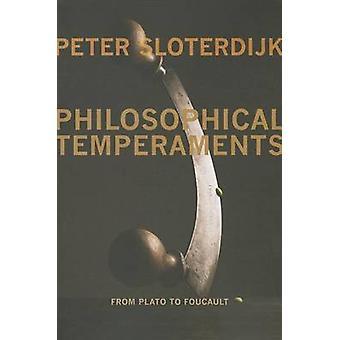 Filosofiske temperament - fra Platon til Foucault av Peter Sloterdij