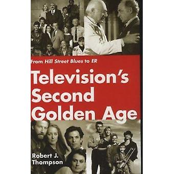 Television's Second Golden Age - From  -Hill Street Blues - to  -ER - (New