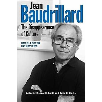 Jean Baudrillard - The Disappearance of Culture - Uncollected Interview