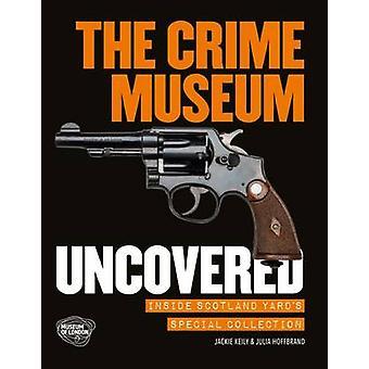 El Museo del crimen descubierto - dentro de la colección especial de Scotland Yard