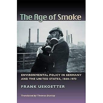 L'età di fumo: politica ambientale in Germania e negli Stati Uniti, 1880-1970 (Pittsburgh Hist urbano Environ) (storia dell'ambiente urbano)