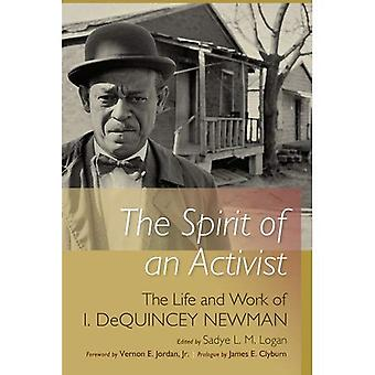 The Spirit of an Activist: The Life and Work of Isaiah DeQuincey Newman