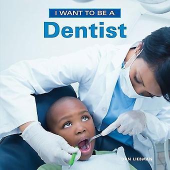 Je veux être un dentiste