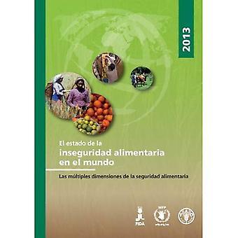 El Estado de la inseguridad alimentaro�a en el mundo 2013: Las mo?ltiples dimensiones de la seguridad alimentaria...