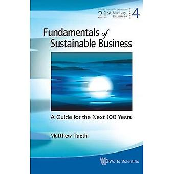 Fundamentals of Sustainable Business (World Scientific Series on 21st Century Business)