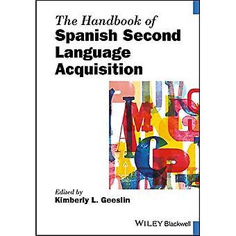 The Handbook of Spanish Second Language Acquisition (Blackwell Handbooks in Linguistics)