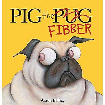 Pig the Fibber (Pig the Pug)