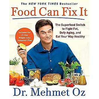 Voedsel kan repareren: De Superfood schakelaar voor de bestrijding van vet, trotseren veroudering, en uw manier gezond eten