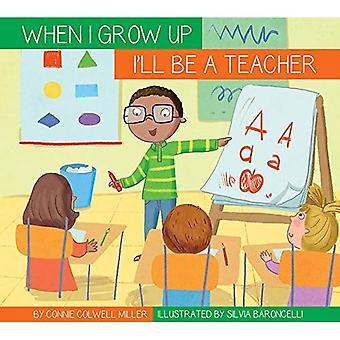 I'll Be a Teacher (When I� Grow Up...)