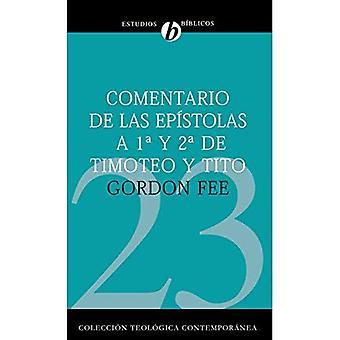 Comentario de las Epistolas 1a y 2a de Timoteo y Tito (Coleccion Teologica Contemporanea: Estudios Biblicos)