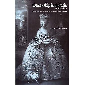 Queenship w Wielkiej Brytanii 1660-1837: Royal patronat, sąd kultury i polityki dynastycznej