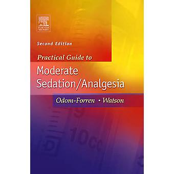 Practical Guide to Moderate SedationAnalgesia by Watson & Donna S.