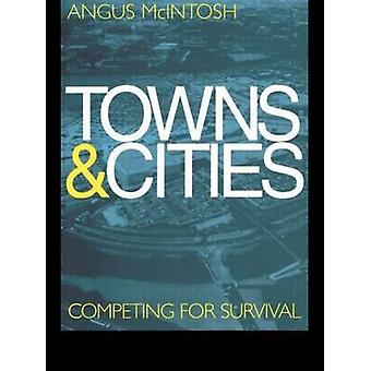 Towns and Cities Competing for Survival by McIntosh & Angus