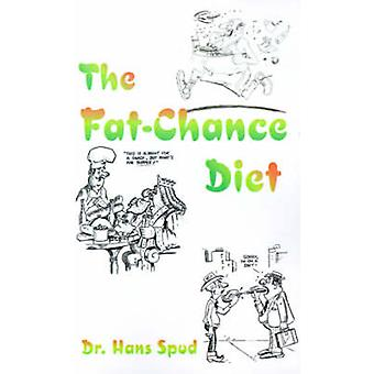 The FatChance Diet by Spud & Dr. Hans