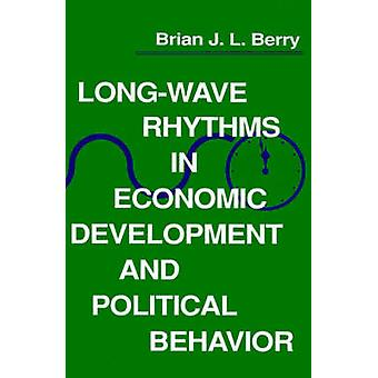 LongWave Rhythms in Economic Development and Political Behavior by Berry & Brian Joe Lobley