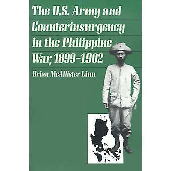 Den amerikanska armén och bekämpade i filippinska kriga 18991902 av Linn & Brian McAllister
