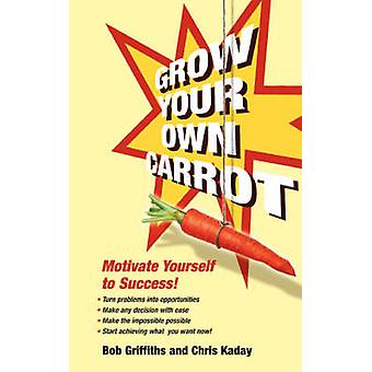 Grow Your Own Carrot by Griffiths & Bob