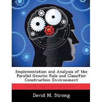 Toteutuksessa ja analysointi rinnakkain geneettinen sääntö ja valitsin rakentaminen ympäristön vahva & David m.