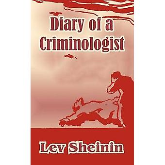 Diary of a Criminologist by Sheinin & Lev