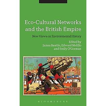 EcoCultural Networks and the British Empire by Beattie & James
