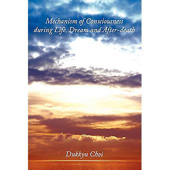 Mechanismus des Bewusstseins während Lebenstraum und AfterDeath von Choi & Dukkyu