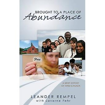 Brought to a Place of Abundance by Rempel & Leander