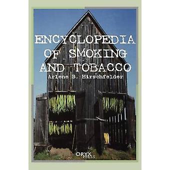 Encyclopedia af rygning og tobak af Hirschfelder & Arlene B.