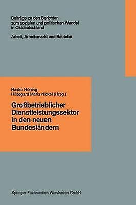 Grossbetrieblicher Dienstleistungssektor in Den Neuen Bundeslandern Finanzdienstleistungen Einzelhandel Krankenpflege by Huning & Hasko