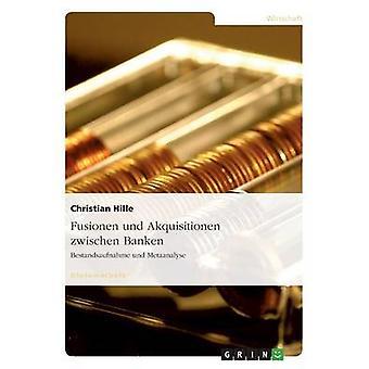 Fusionen und Akquisitionen zwischen Banken by Hille & Christian