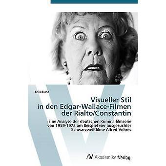 Visueller Stil in Den EdgarWallaceFilmen Der RialtoConstantin by Brand Felix
