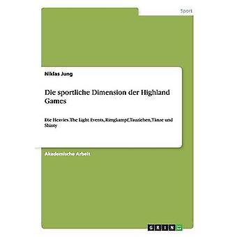 Die Sportliche Dimension Der Highland Games by Jung & Niklas