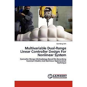 Multivariabel DualRange lineær kontroller designet For ikke-lineære System av Teh & Sze Hong