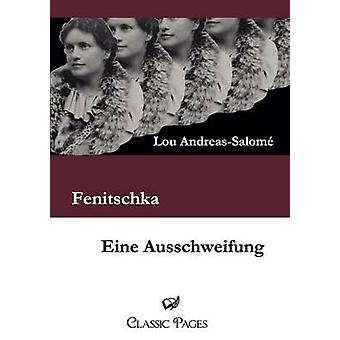 Fenitschka  Eine Ausschweifung by AndreasSalome & Lou