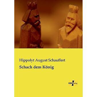 Schach Dem Konig by Schauffert & Hippolyt August