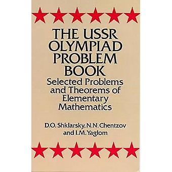 The USSR Olympiad Problem Book - Selected Problems and Theorems of Ele