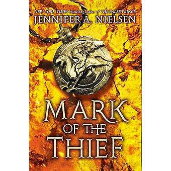 Mark of the Thief (Mark of the Thief #1) by Jennifer A Nielsen - 9780