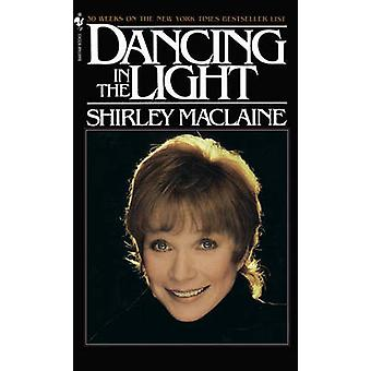 Dancing in the Light by Shirley MacLaine - 9780553256970 Book