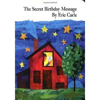 The Secret Birthday Message by Carle - Eric - 9780694011483 Book