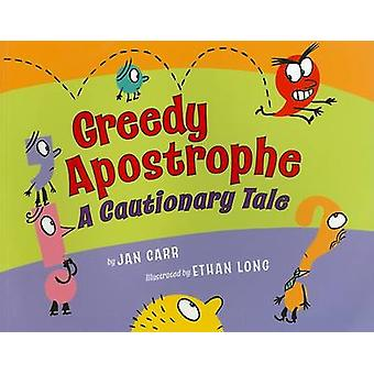 Greedy Apostrophe - A Cautionary Tale by Jan Carr - Ethan Long - 97808