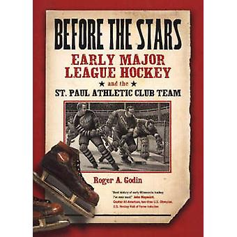 Before the Stars - Early Major League Hockey and the St Paul Athletic