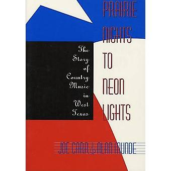Prairie Nights to Neon Lights - The Story of Country Music in West Tex