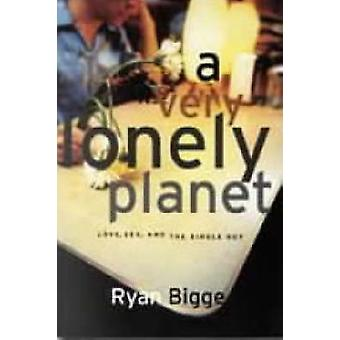 A Very Lonely Planet - Love - Sex and the Single Guy by Ryan Bigge - 9