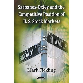Sarbanes-Oxley and the Competitive Position of U.S. Stock Markets by