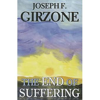 The End of Suffering by Joseph F. Girzone - 9781626980259 Book