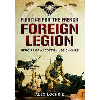 Kæmper for den franske fremmed Legion-Memoirs af en skotsk Legionn