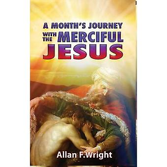 A Month's Journey with Merciful Jesus by Allan Wright - 9781941243527