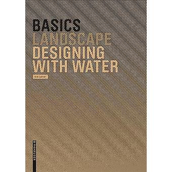 Basics Designing with Water by Axel Lohrer - 9783764386627 Book